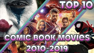 Top 10 Comic Book Movies of the Decade