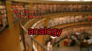 What does analogy mean?