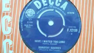 Dorothy Squires - Have I Waited Too Long