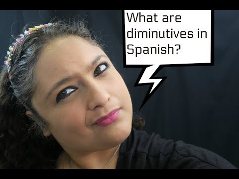 Diminutives in Spanish