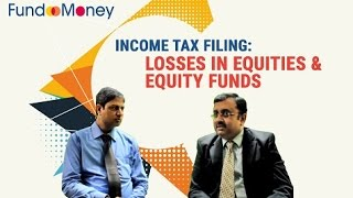 Income Tax Filing: Losses In Equities And Equity Funds