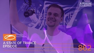 Armin van Buuren and Ben Gold - Live @ A State Of Trance Episode 862 XXL (ASOT#862) 2018
