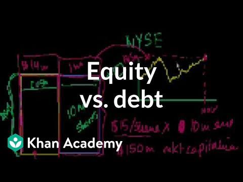 Equity vs. debt (video)   Stocks and bonds   Khan Academy