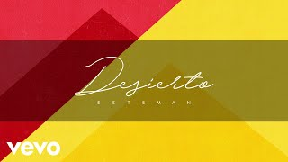 Esteman   Desierto (Lyric Video)