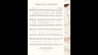 Bread of Life, Living Water  Alto Part