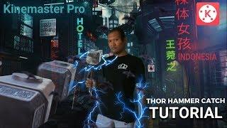 Tutorial Kinemaster Pro | Cara membuat Effect Thor Hammer Catch Indonesia