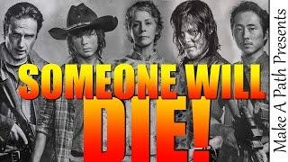 Absolute Death! Season 6 Finale Death Predictions - The Walking Dead