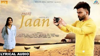 Meri Jaan (Lyrical Audio) Sarthi K | Latest Punjabi Songs 2017 | New Punjabi Song