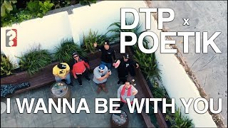 DTP - I Wanna Be With You ft. Poetik (Official Music Video)