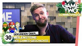 30 Sekunden über: Die größten Meilensteine der Games-Geschichte | Game Two Sommerpause-Spezial