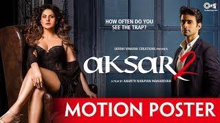 Aksar 2 Motion Poster | Zarine Khan, Gautam Rode | Latest Bollywood Movie 2017