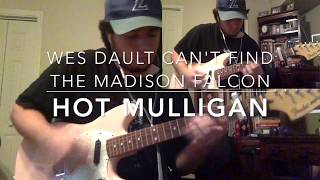 Hot Mulligan - Wes Dault Can't Find The Madison Falcon (Guitar Cover w/ Tab)
