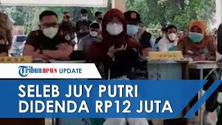 Juy Putri Terbukti Bersalah Gelar Pesta Ultah saat PPKM Darurat, Hakim Beri Sanksi Denda Rp12 juta
