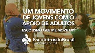 Um Movimento de jovens com o Apoio de Adultos - Escotismo que me move