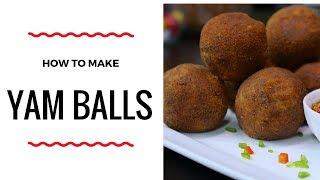 HOW TO MAKE YAM BALLS – ZEELICIOUS FOODS