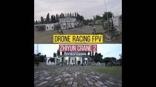 Drone Racing & Zhiyun Crane 2