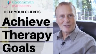 How to Help Your Clients Achieve Their Therapy Goals