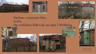 preview picture of video 'Dachaus vergessene Orte, Teil 6, die alte Kläranlage aus dem WW2 in Karlsfeld.'