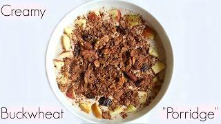 Super Delicious Buckwheat Porridge   Breakfast Inspiration