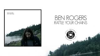 Ben Rogers   Rattle Your Chains