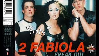 2 Fabiola - Freak Out