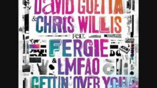 David Guetta & C. Willis ft. Fergie & LMFAO - Gettin' Over You (Extended Mix)