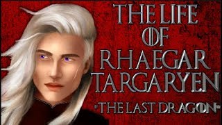 The Life Of Rhaegar Targaryen
