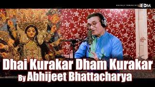 Dhai Kurakar Dham Kurakar   Abhijeet Bhattacharya