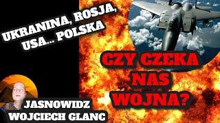 UKRAINA. ROSJA. ANGLIA. WOJNA??? Przepowiednie Jasnowidza Wojciecha Glanca.