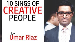 10 Signs Of Creative People | Umar Riaz