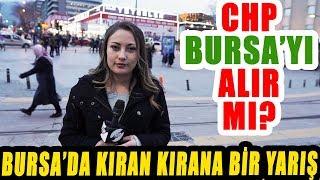 CHP BURSA'yı Alır Mı? Bursa Halkı Ne Diyor?