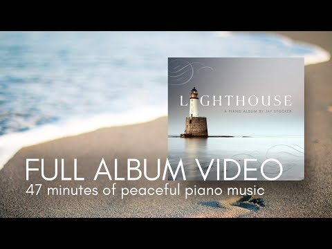 """Lighthouse"" - Calm, Relaxing Piano Album by Jay Stocker"