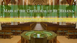 Easter Sunday Mass at the Cathedral of St. Helena