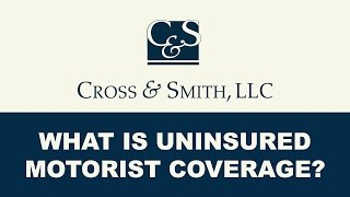 What is Uninsured Motorist Coverage?