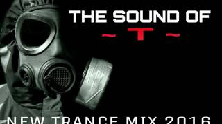 THE BEST NEW TRANCE MIX 2016 (THE SOUND OF 'T') DJ HOKKAIDO