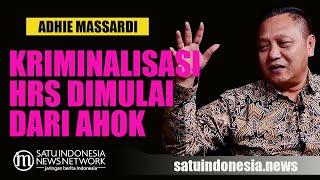 ADHIE MASSARDI: KRIMINALISASI HRS DIMULAI DARI AHOK