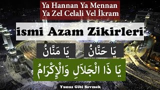 Ya Hannan Ya Mennan Ya Zel Celali Vel İkram Zikri 100 Defa   Ismi Azam Zikri