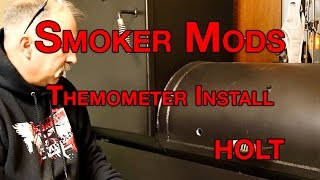 Old Country BBQ Smoker Mods, Themometer Install