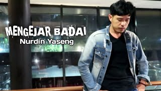 Download lagu Nurdin Yaseng Mengejar Badai Mp3