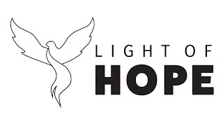 Light of Hope - A Mission of Hope