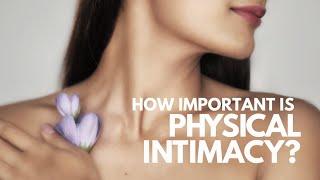 The Importance of Physical Intimacy | Leeza Mangaldas