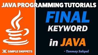 Final Keyword in Java Programming - final variables   final methods   final classes