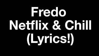 Fredo   Netflix & Chill (LYRICS!)