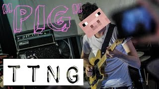 "TTNG - ""Pig"" Live Music Video"