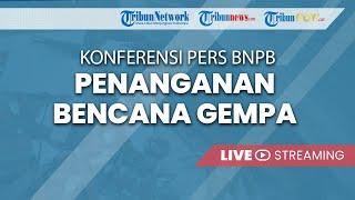 KONFERENSI PERS BNPB: Penanganan Bencana Gempa di Pesisir Selatan Jawa Timur