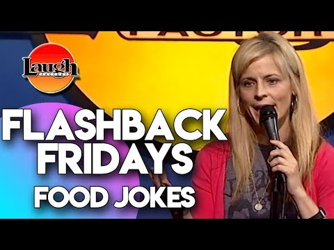 Flashback Fridays   Food Jokes   Laugh Factory Stand Up Comedy