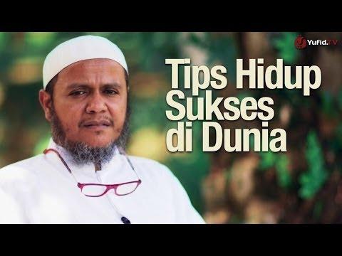 Video Ceramah Singkat: Tips Hidup Sukses di Dunia - Ustadz Mubarak Bamualim, Lc., M.Hi.