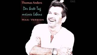 Thomas Anders – Der beste Tag meines Lebens Maxi Version (re-cut by Manaev)