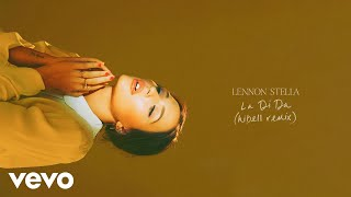 Lennon Stella   La Di Da  Hibell Remix  Official Audio