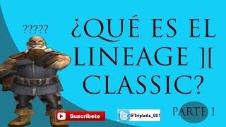 Lineage 2 Classic ¿Qué es el L2 Classic? #1